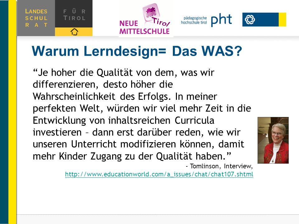 Warum Lerndesign= Das WAS? Je hoher die Qualität von dem, was wir differenzieren, desto höher die Wahrscheinlichkeit des Erfolgs. In meiner perfekten