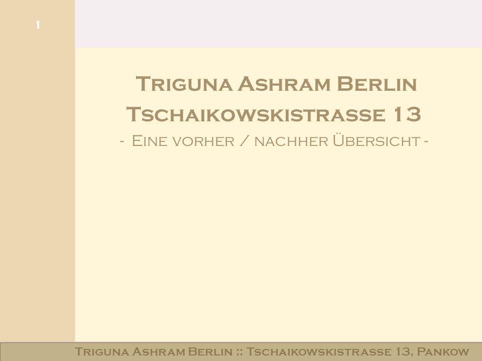 Haus am Schloss Niederschönhausen 1 Triguna Ashram Berlin Tschaikowskistraße 13 - Eine vorher / nachher Übersicht - Triguna Ashram Berlin :: Tschaikow