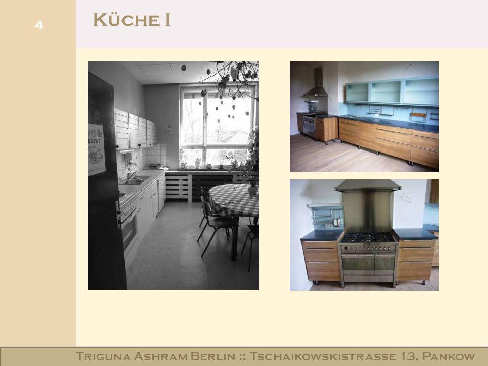 Haus am Schloss Niederschönhausen Küche I 4 Triguna Ashram Berlin :: Tschaikowskistraße 13, Pankow