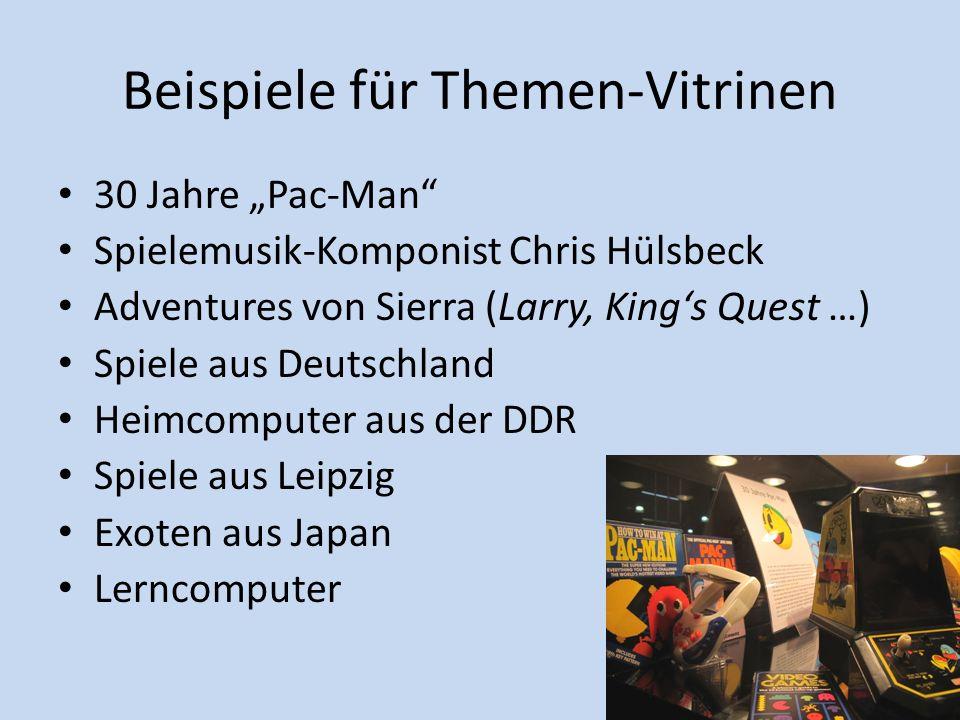 Beispiele für Themen-Vitrinen 30 Jahre Pac-Man Spielemusik-Komponist Chris Hülsbeck Adventures von Sierra (Larry, Kings Quest …) Spiele aus Deutschlan