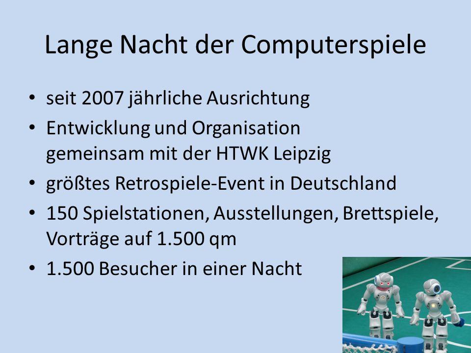 Lange Nacht der Computerspiele seit 2007 jährliche Ausrichtung Entwicklung und Organisation gemeinsam mit der HTWK Leipzig größtes Retrospiele-Event i