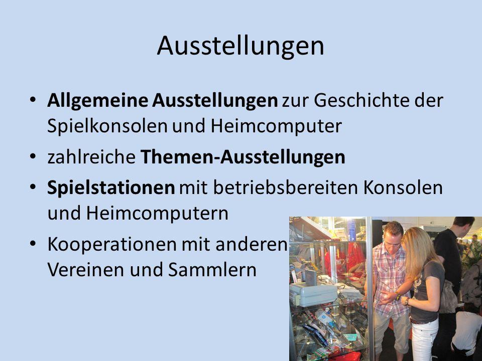 Ausstellungen Allgemeine Ausstellungen zur Geschichte der Spielkonsolen und Heimcomputer zahlreiche Themen-Ausstellungen Spielstationen mit betriebsbe