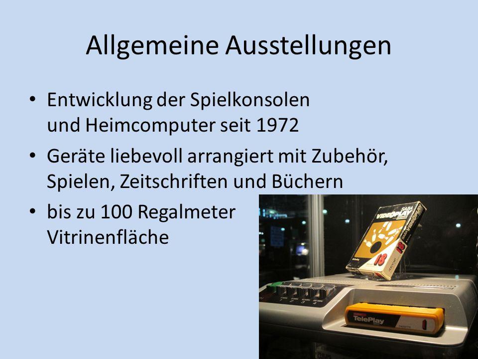 Allgemeine Ausstellungen Entwicklung der Spielkonsolen und Heimcomputer seit 1972 Geräte liebevoll arrangiert mit Zubehör, Spielen, Zeitschriften und