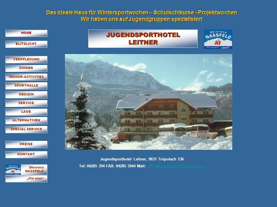 Skiarena NASSFELD Jugendsporthotel Leitner, 9631 Tröpolach 136 Tel: 04285 394 FAX: 04285 3944 Mail: office@jugensporthotelleitner.atoffice@jugensporth