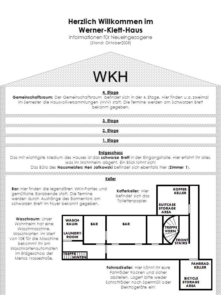 WKH 4. Etage Gemeinschaftsraum: Der Gemeinschaftsraum befindet sich in der 4. Etage. Hier finden u.a. zweimal im Semester die Hausvollversammlungen (H