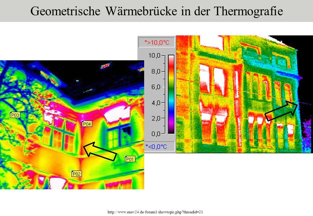 http://www.enev24.de/forum1/showtopic.php?threadid=21 Geometrische Wärmebrücke in der Thermografie