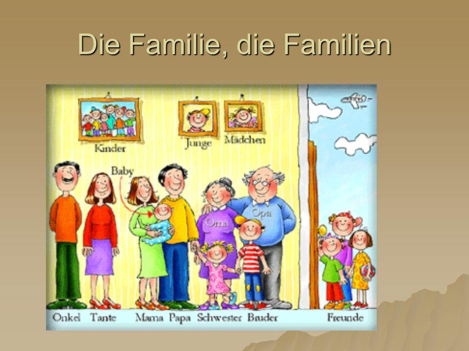 Die Familie, die Familien