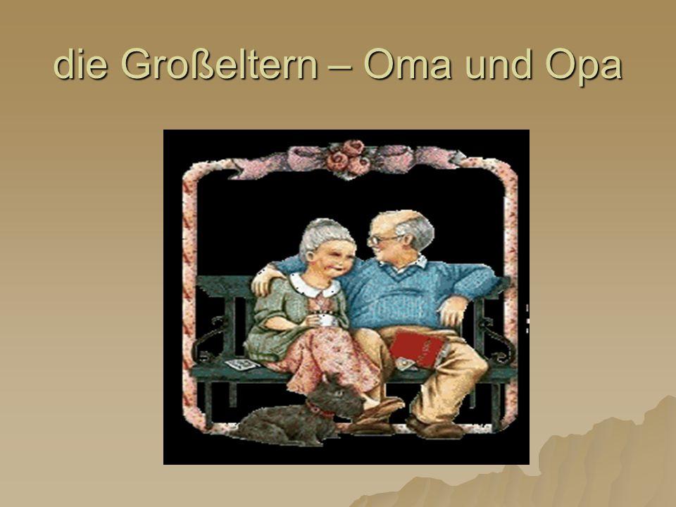 die Großeltern – Oma und Opa