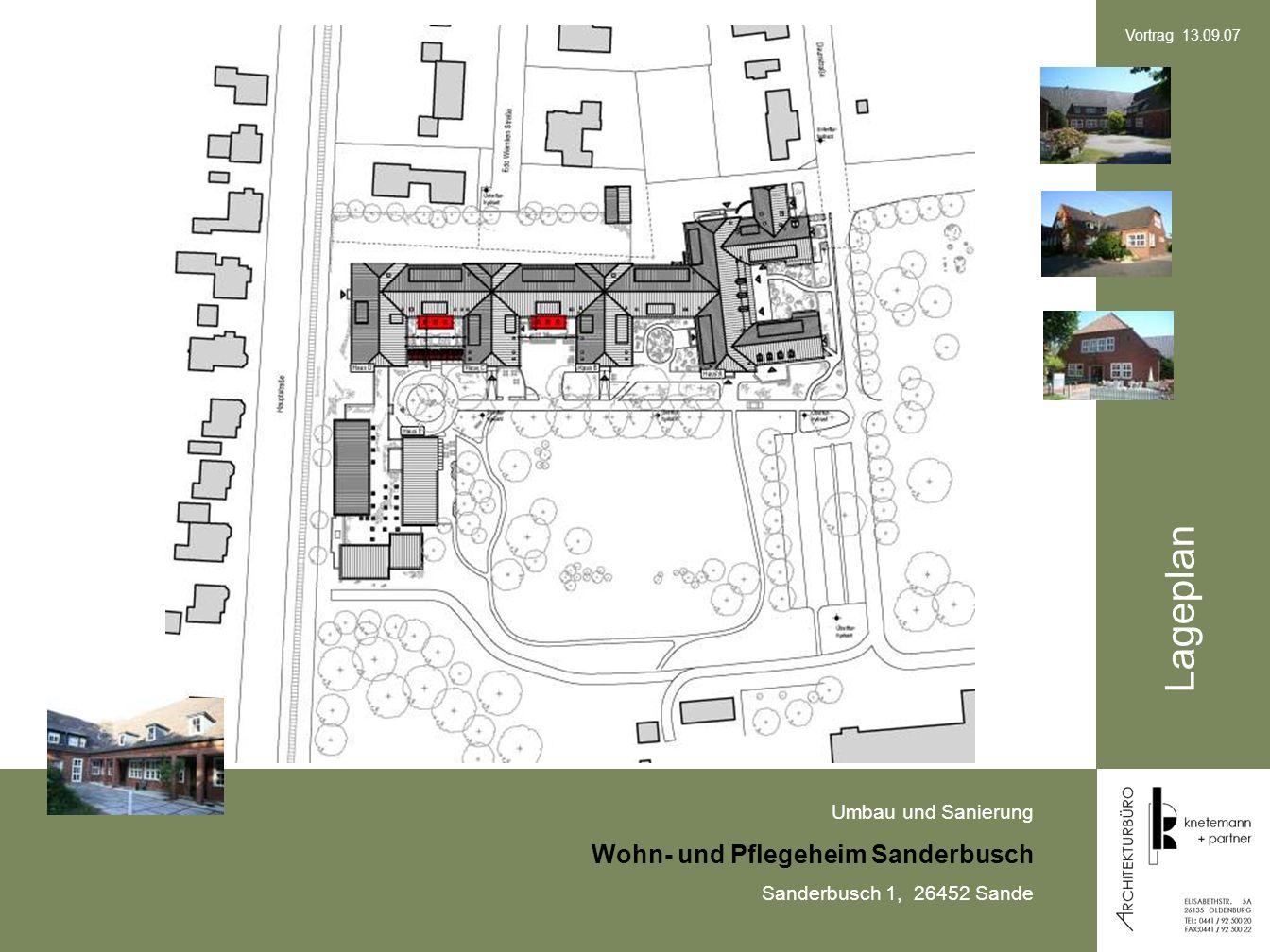 Umbau und Sanierung Wohn- und Pflegeheim Sanderbusch Sanderbusch 1, 26452 Sande Vortrag 13.09.07 Lageplan