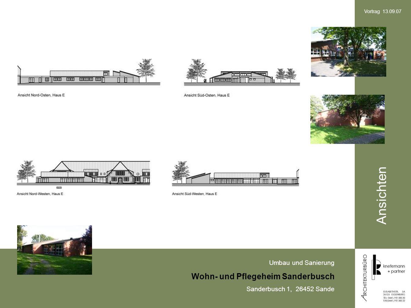 Umbau und Sanierung Wohn- und Pflegeheim Sanderbusch Sanderbusch 1, 26452 Sande Vortrag 13.09.07 Ansichten