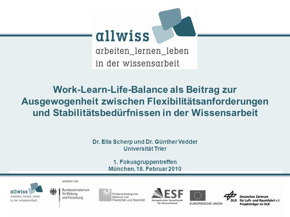 Work-Learn-Life-Balance als Beitrag zur Ausgewogenheit zwischen Flexibilitätsanforderungen und Stabilitätsbedürfnissen in der Wissensarbeit Dr. Ella S