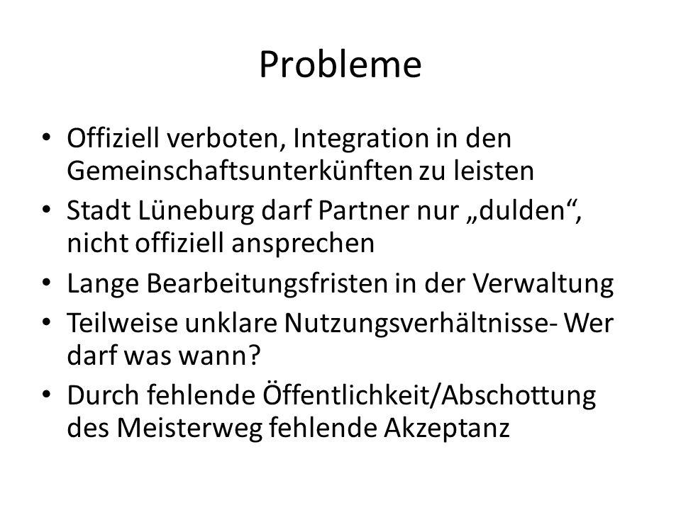 Offiziell verboten, Integration in den Gemeinschaftsunterkünften zu leisten Stadt Lüneburg darf Partner nur dulden, nicht offiziell ansprechen Lange B