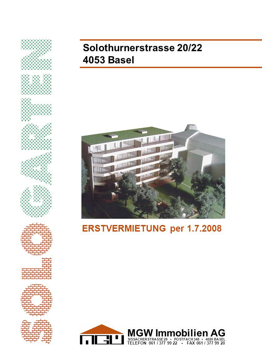 MGW Immobilien AG SISSACHERSTRASSE 29 POSTFACH 348 4020 BASEL TELEFON 061 / 377 99 22 FAX 061 / 377 99 20 Solothurnerstrasse 20/22 4053 Basel ERSTVERM