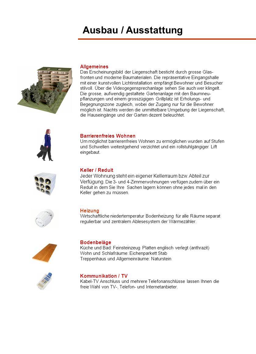 Ausbau / Ausstattung Heizung Wirtschaftliche niedertemperatur Bodenheizung für alle Räume separat regulierbar und zentralem Ablesesystem der Wärmezähl