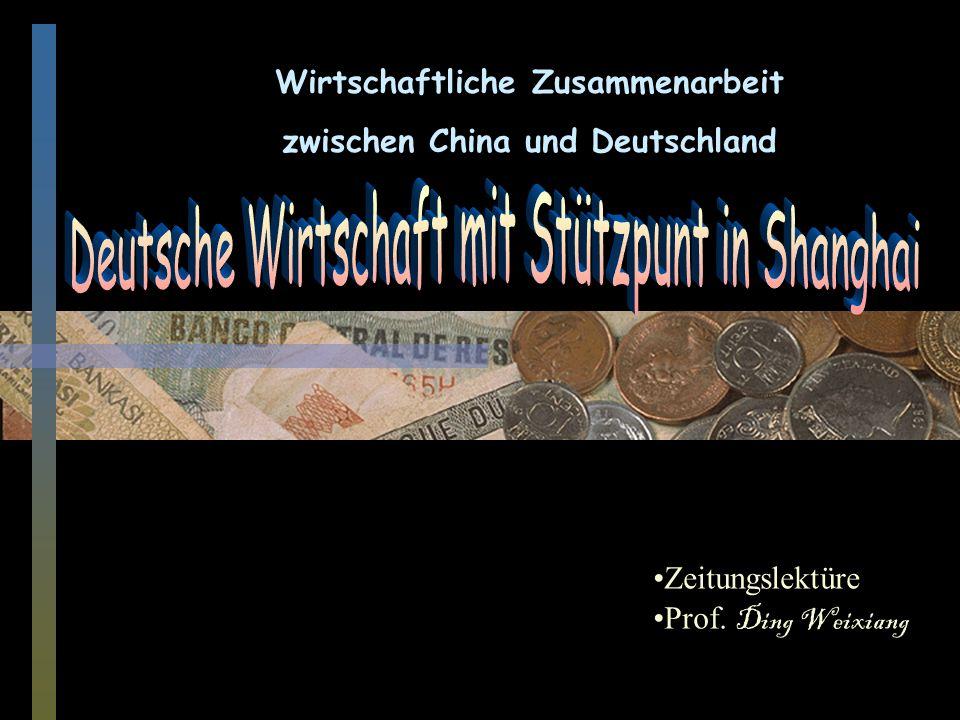 Wirtschaftliche Zusammenarbeit zwischen China und Deutschland Zeitungslektüre Prof. Ding Weixiang