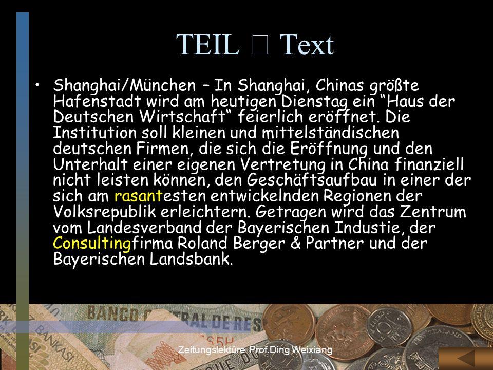 Zeitungslektüre Prof.Ding Weixiang TEIL Text Shanghai/München – In Shanghai, Chinas größte Hafenstadt wird am heutigen Dienstag ein Haus der Deutschen