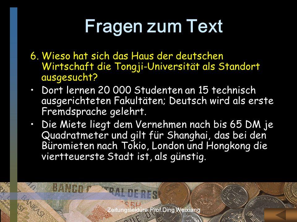 Zeitungslektüre Prof.Ding Weixiang Fragen zum Text 6.Wieso hat sich das Haus der deutschen Wirtschaft die Tongji-Universität als Standort ausgesucht?
