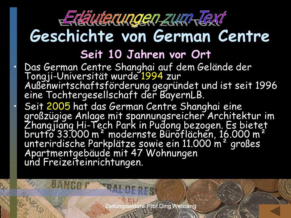 Zeitungslektüre Prof.Ding Weixiang Geschichte von German Centre Seit 10 Jahren vor Ort Das German Centre Shanghai auf dem Gelände der Tongji-Universit