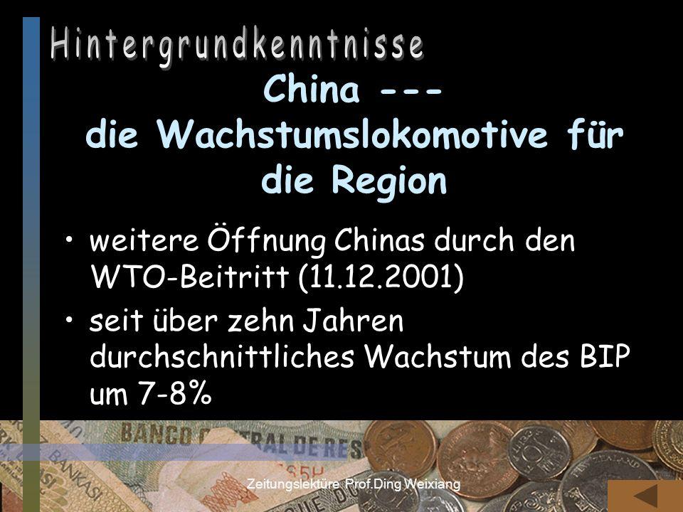 Zeitungslektüre Prof.Ding Weixiang China --- die Wachstumslokomotive für die Region weitere Öffnung Chinas durch den WTO-Beitritt (11.12.2001) seit üb