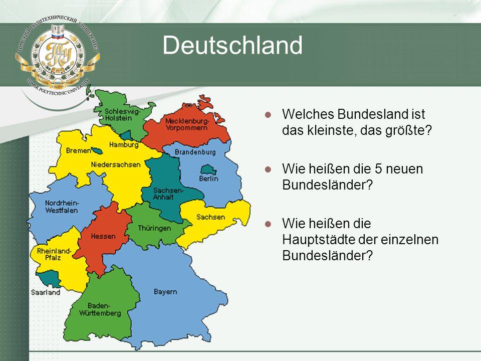 Deutschland Welches Bundesland ist das kleinste, das größte? Wie heißen die 5 neuen Bundesländer? Wie heißen die Hauptstädte der einzelnen Bundeslände