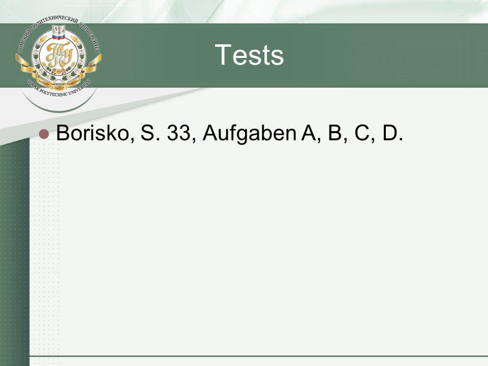 Tests Borisko, S. 33, Aufgaben A, B, C, D.