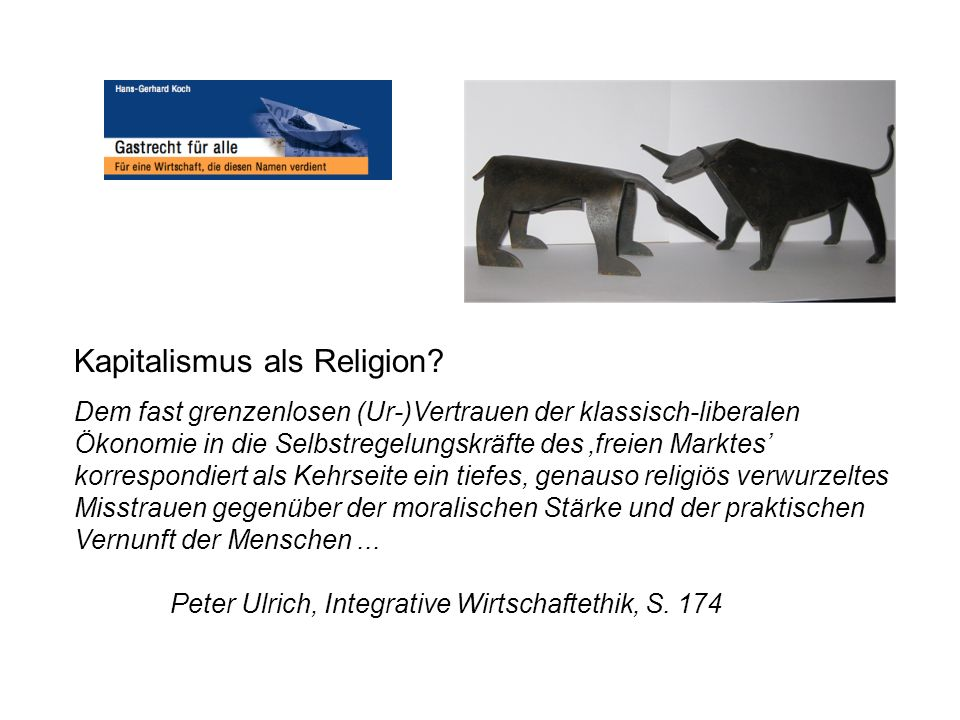 Kapitalismus als Religion? Dem fast grenzenlosen (Ur-)Vertrauen der klassisch-liberalen Ökonomie in die Selbstregelungskräfte des freien Marktes korre