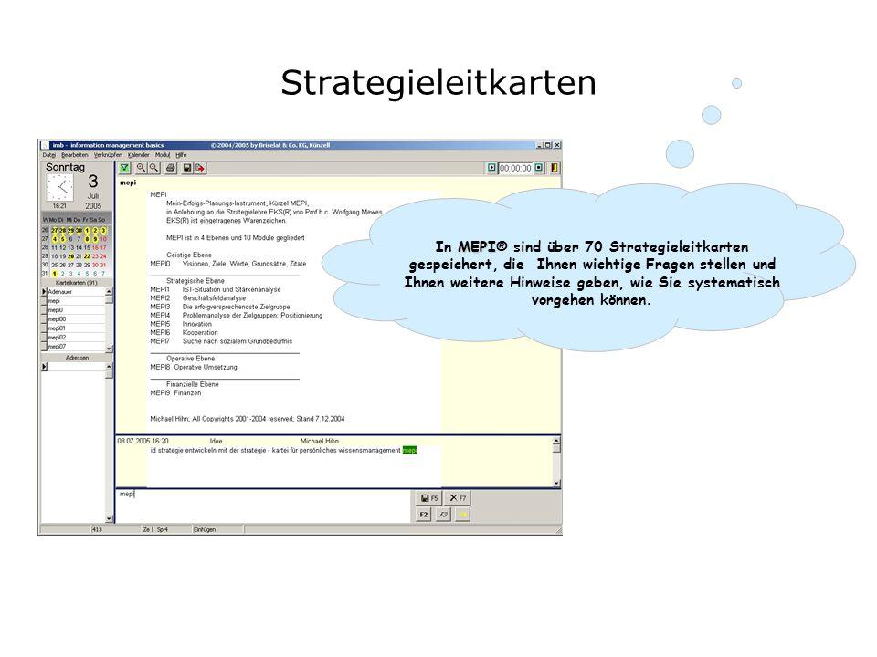 Strategieleitkarten MEPI In MEPI® sind über 70 Strategieleitkarten gespeichert, die Ihnen wichtige Fragen stellen und Ihnen weitere Hinweise geben, wie Sie systematisch vorgehen können.