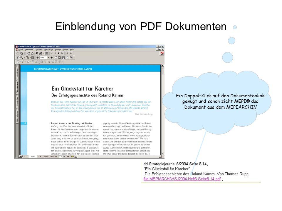 Einblendung von PDF Dokumenten MEPI Ein Doppel-Klick auf den Dokumentenlink genügt und schon zieht MEPI® das Dokument aus dem MEPIARCHIV