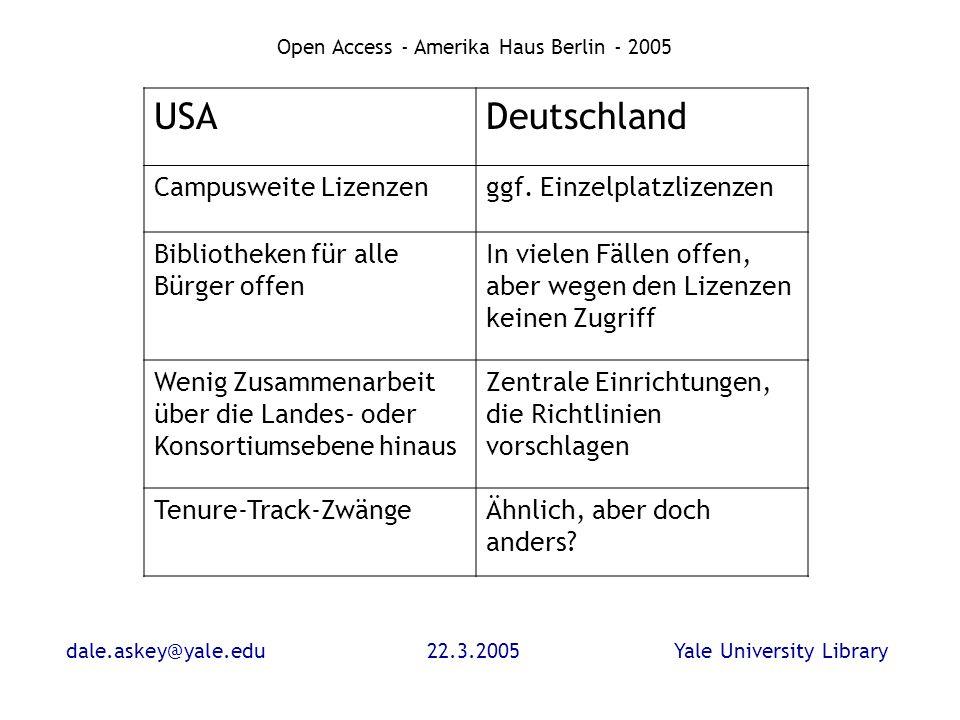 dale.askey@yale.edu22.3.2005Yale University Library Open Access - Amerika Haus Berlin - 2005 USADeutschland Campusweite Lizenzenggf.