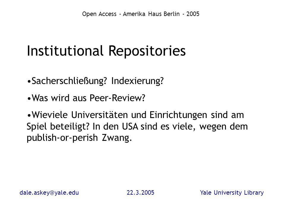 dale.askey@yale.edu22.3.2005Yale University Library Open Access - Amerika Haus Berlin - 2005 Author pay models Was kostet die Veröffentlichung eines wissenschaflichen Beitrags.