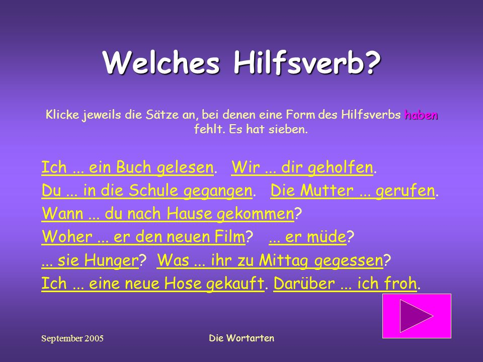 September 2005Die Wortarten Welches Hilfsverb.