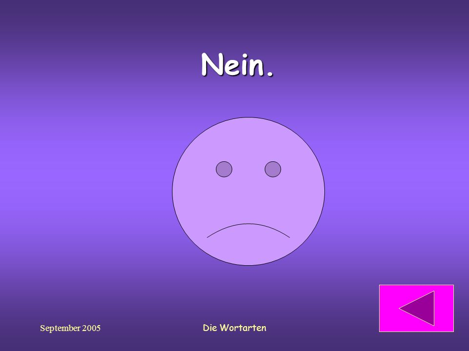 September 2005Die Wortarten Nein.