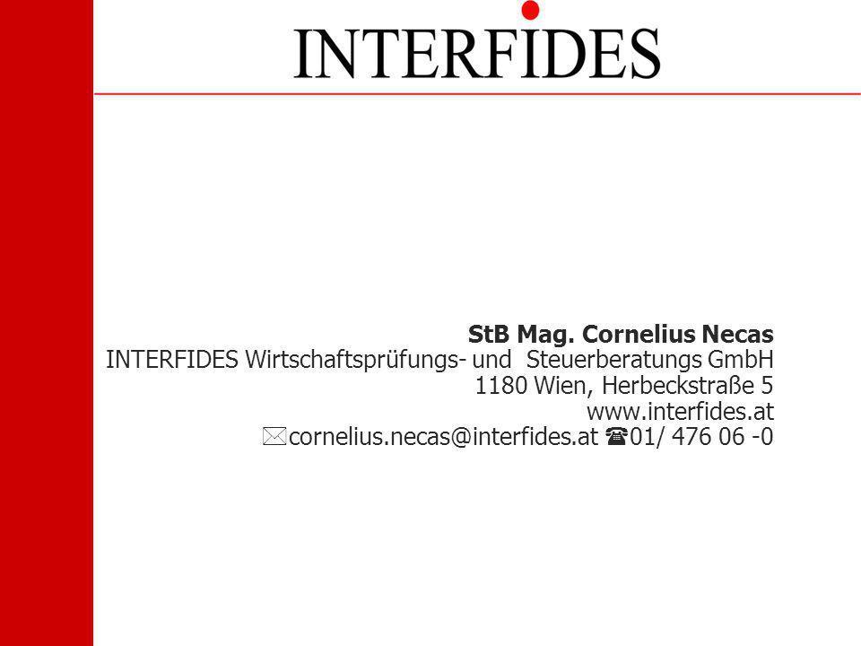 StB Mag. Cornelius Necas INTERFIDES Wirtschaftsprüfungs- und Steuerberatungs GmbH 1180 Wien, Herbeckstraße 5 www.interfides.at cornelius.necas@interfi