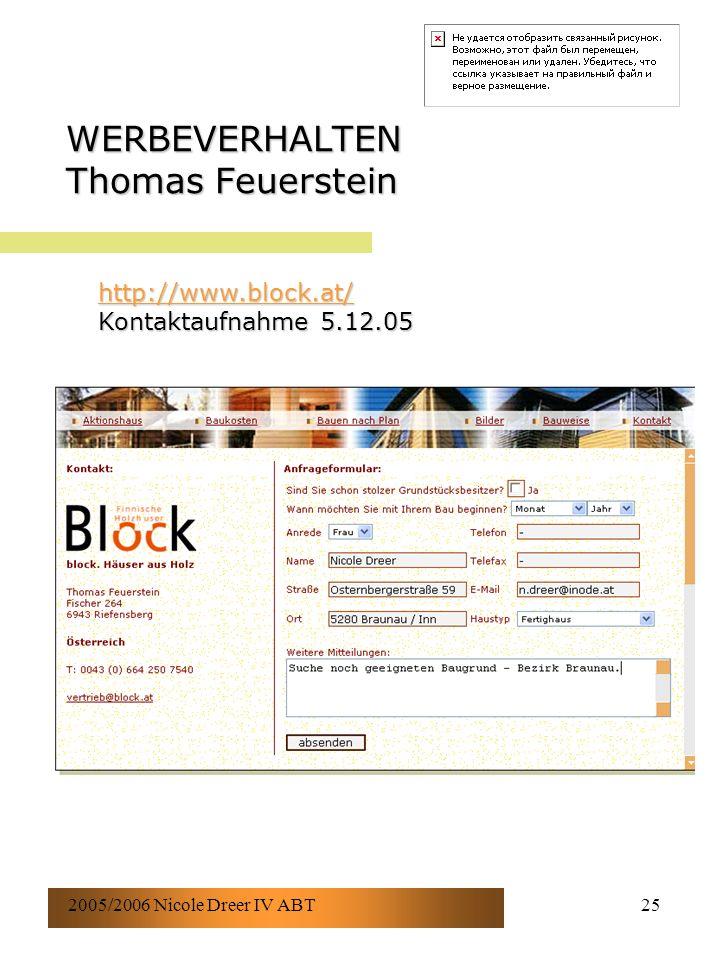 2005/2006 Nicole Dreer IV ABT25 WERBEVERHALTEN Thomas Feuerstein http://www.block.at/ http://www.block.at/ Kontaktaufnahme 5.12.05 http://www.block.at/