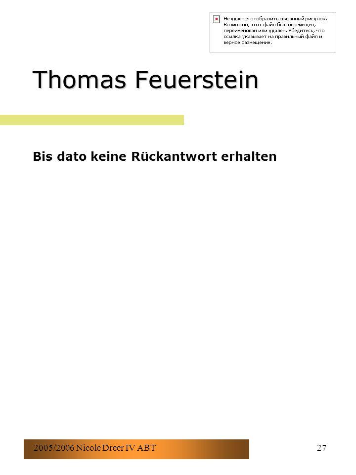 2005/2006 Nicole Dreer IV ABT27 Thomas Feuerstein Bis dato keine Rückantwort erhalten
