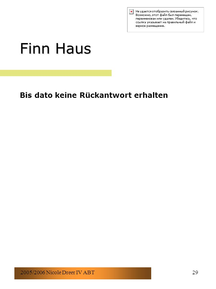 2005/2006 Nicole Dreer IV ABT29 Finn Haus Bis dato keine Rückantwort erhalten