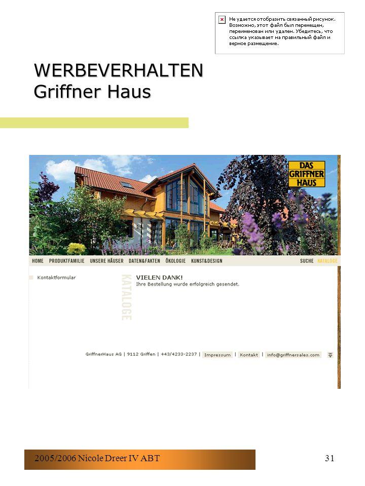 2005/2006 Nicole Dreer IV ABT31 WERBEVERHALTEN Griffner Haus