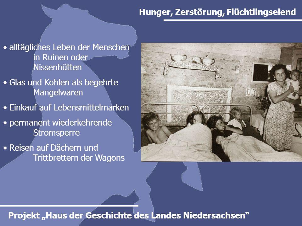 Projekt Haus der Geschichte des Landes Niedersachsen Besatzungszeit und Konfrontation mit den NS-Verbrechen Kriegsende und Besatzungszeit bedeutete Not und Elend, aber auch Frieden und Sicherheit.