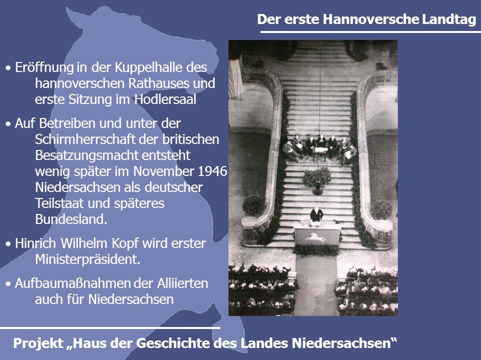 Projekt Haus der Geschichte des Landes Niedersachsen Niedersachsen als Land der Zukunft Messen in Hannover die EXPO Internationale Projekte und Partnerschaften, z.B.