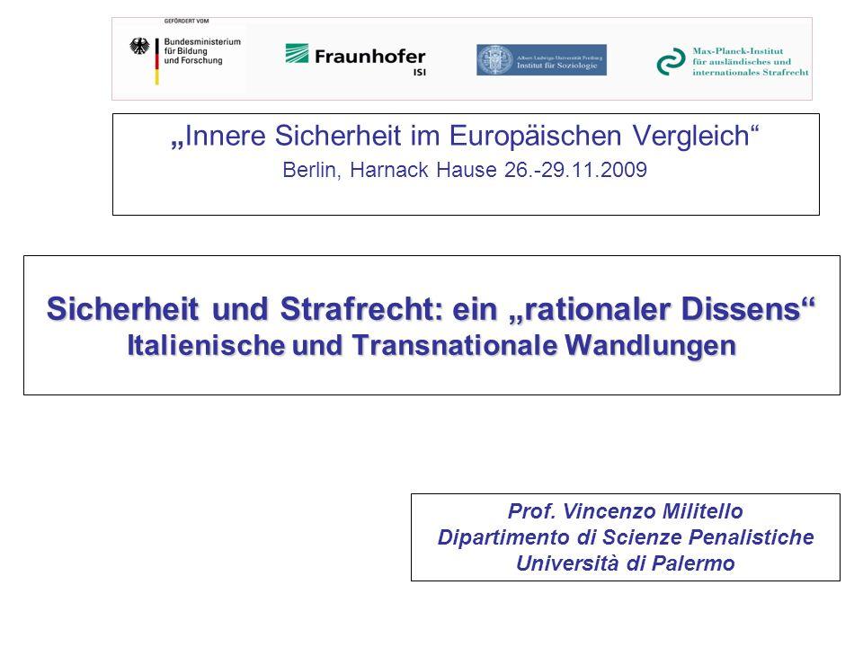 Sicherheit und Strafrecht: ein rationaler Dissens Italienische und Transnationale Wandlungen Innere Sicherheit im Europäischen Vergleich Berlin, Harna