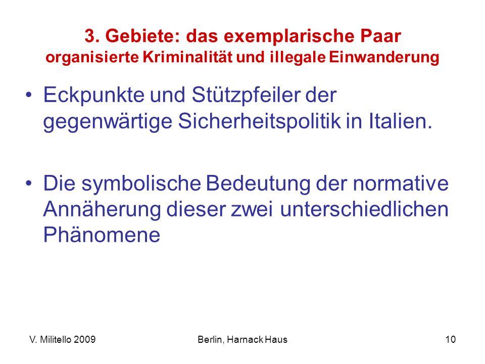 V. Militello 2009Berlin, Harnack Haus10 3. Gebiete: das exemplarische Paar organisierte Kriminalität und illegale Einwanderung Eckpunkte und Stützpfei