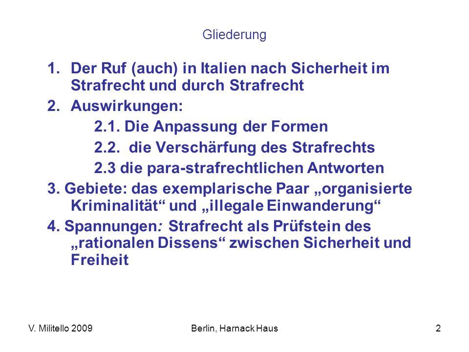 Sicherheit und Strafrecht: ein rationaler Dissens Italienische und Transnationale Wandlungen Innere Sicherheit im Europäischen Vergleich Berlin, Harnack Hause 26.-29.11.2009 Prof.