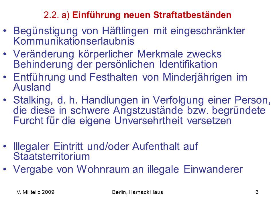 V. Militello 2009Berlin, Harnack Haus6 2.2. a) Einführung neuen Straftatbeständen Begünstigung von Häftlingen mit eingeschränkter Kommunikationserlaub
