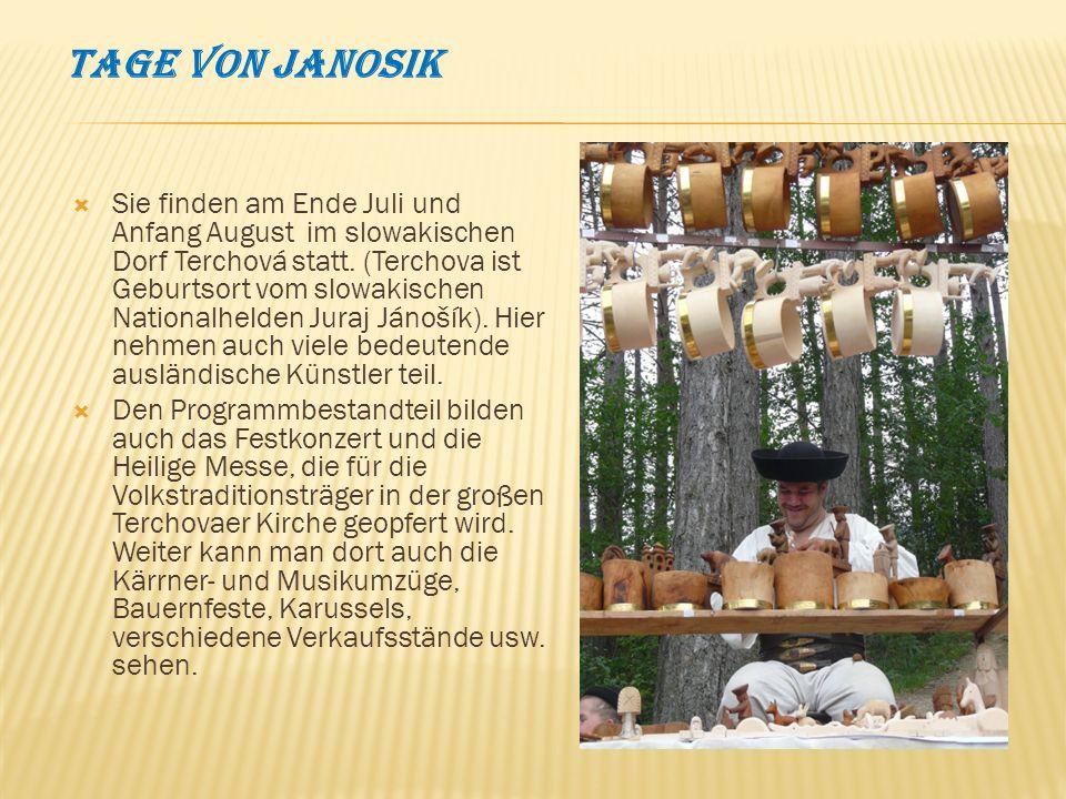 Tage von Janosik Sie finden am Ende Juli und Anfang August im slowakischen Dorf Terchová statt.