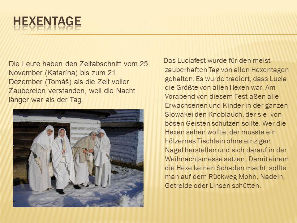 Das Luciafest wurde für den meist zauberhaften Tag von allen Hexentagen gehalten.