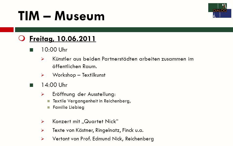TIM – Museum Freitag, 10.06.2011 10:00 Uhr Künstler aus beiden Partnerstädten arbeiten zusammen im öffentlichen Raum.