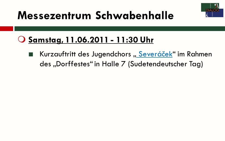 Samstag, 11.06.2011 - 11:30 Uhr Kurzauftritt des Jugendchors Severáček im Rahmen des Dorffestes in Halle 7 (Sudetendeutscher Tag) Severáček