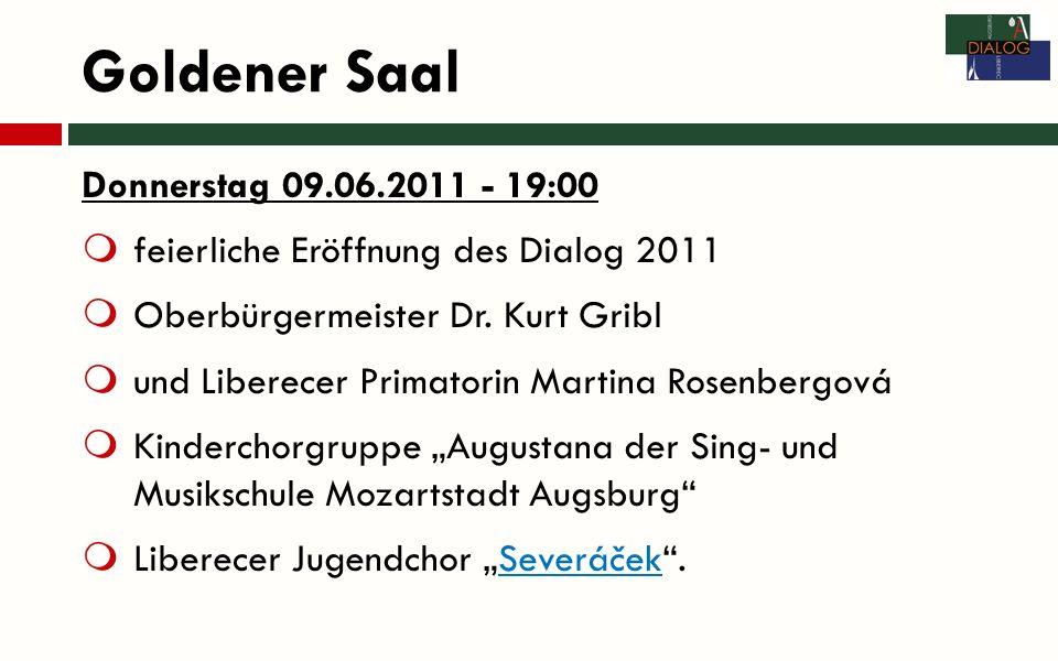 Goldener Saal Donnerstag 09.06.2011 - 19:00 feierliche Eröffnung des Dialog 2011 Oberbürgermeister Dr.