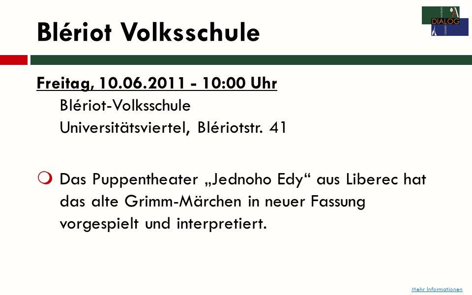 Blériot Volksschule Freitag, 10.06.2011 - 10:00 Uhr Blériot-Volksschule Universitätsviertel, Blériotstr.