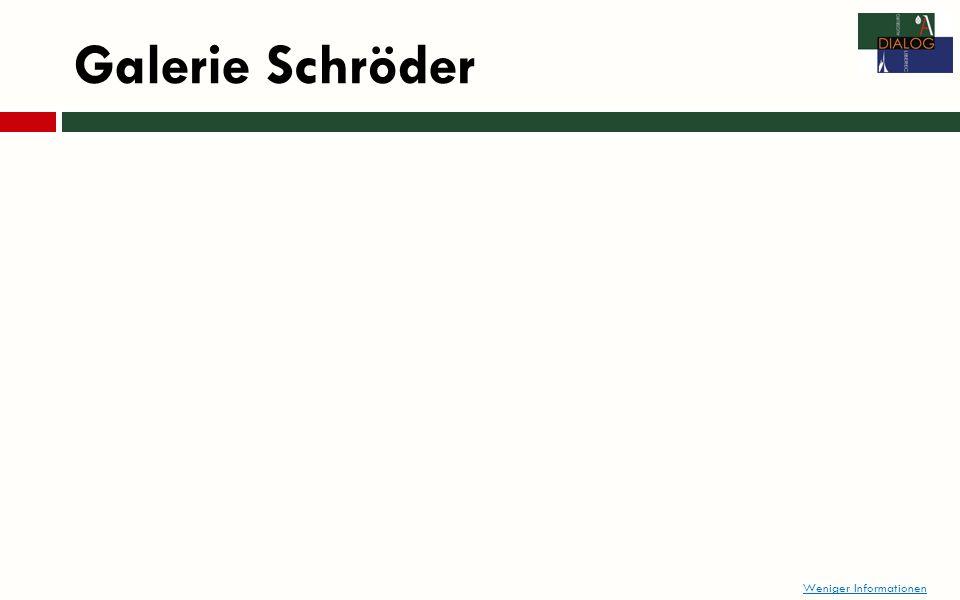 Galerie Schröder Weniger Informationen